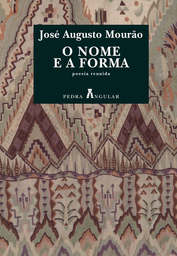 O Nome e a Forma - poesia reunida