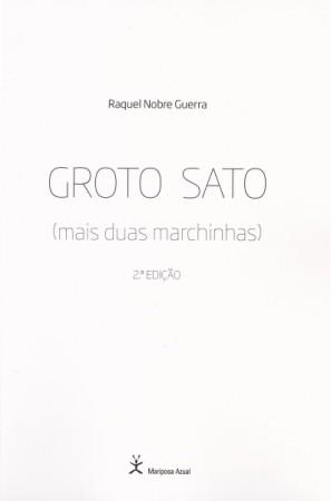 Groto Sato (mais duas marchinhas)