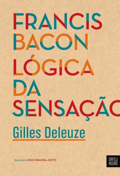 Francis Bacon – Lógica da Sensação
