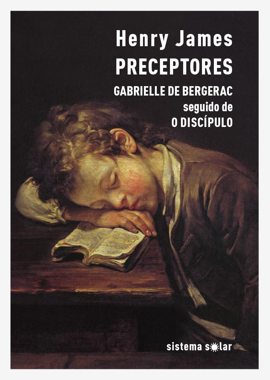 Preceptores - Gabrielle de Bergerac seguido de O Discípulo
