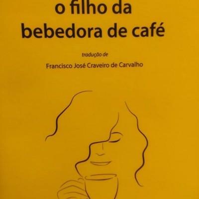 O Filho da Bebedora de Café