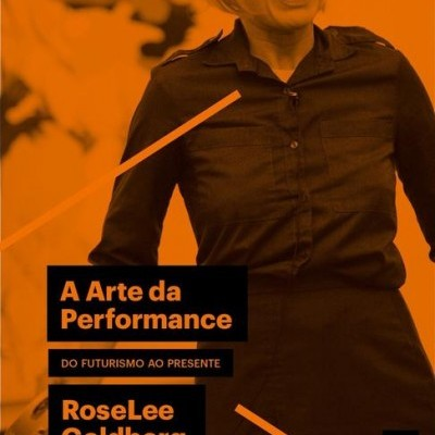 A Arte da Performance: do futurismo ao presente