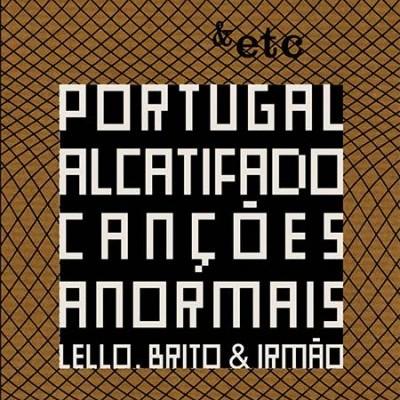 Portugal Alcatifado  - Canções Anormais