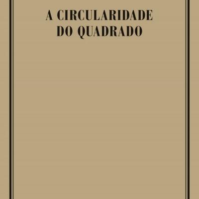 A CIRCULARIDADE DO QUADRADO