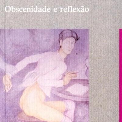 Obscenidade e reflexão