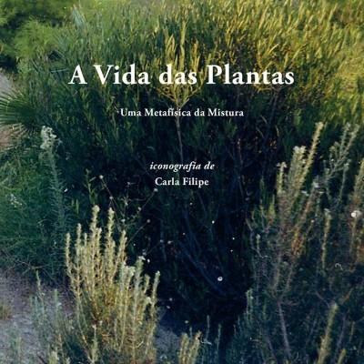 A Vida das Plantas - Uma Metafísica da Mistura