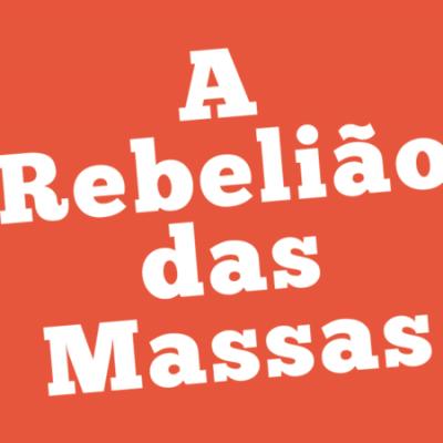 A Rebelião das Massas